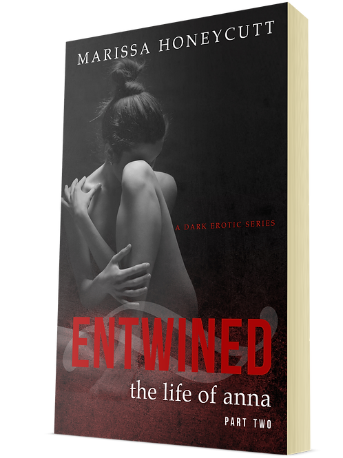 Entwined (The Life of Anna, Part 2)