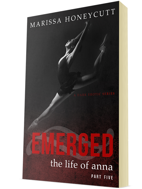 Emerged (The Life of Anna, Part 5)