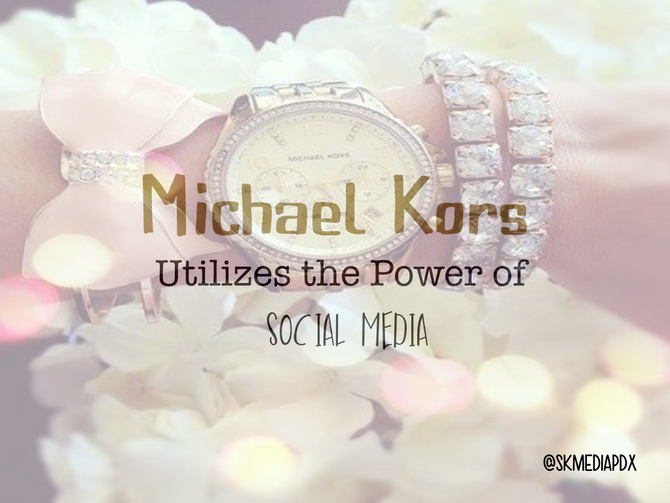Micheal Kors Utilizes the Power of Social Media