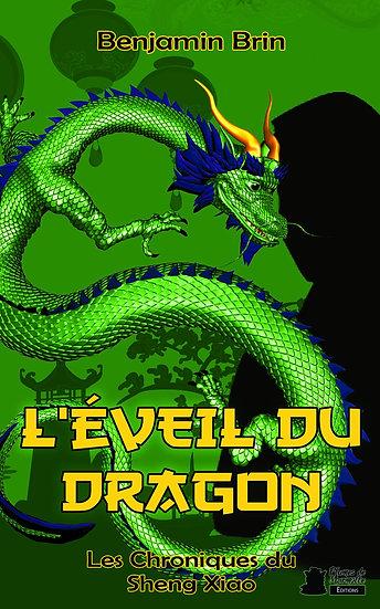 L'éveil du Dragon (Les chroniques du Sheng Xiao #1) - Benjamin Brin