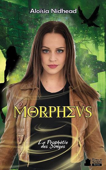 La prophétie des songes (Morpheus #1) - Aloïsia Nidhead