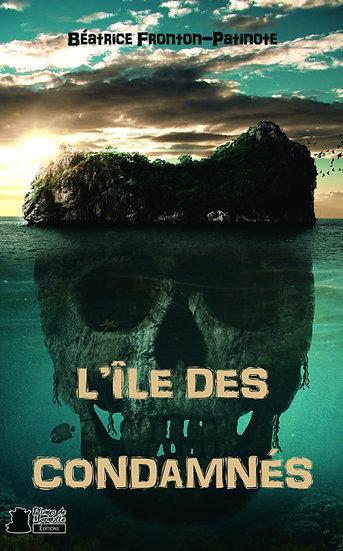 L'île des condamnés - Béatrice Fronton-Patinote