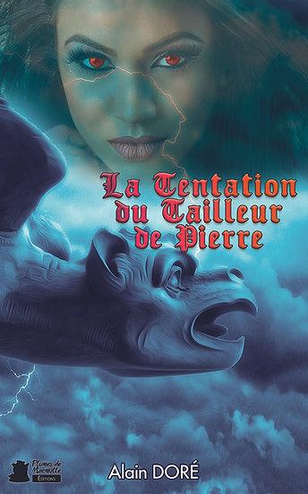 La tentation du tailleur de pierre - Alain Doré
