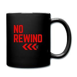 no rewind mug.jpg