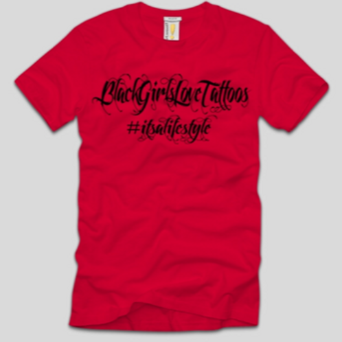 Black Girls Love Tattoos #ItsALifestyle T-shirt