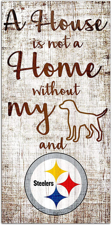 """Steelers """"House Is Not A Home"""" Sign"""