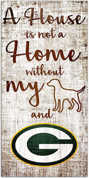 "Packers ""House Is Not A Home"" Sign"