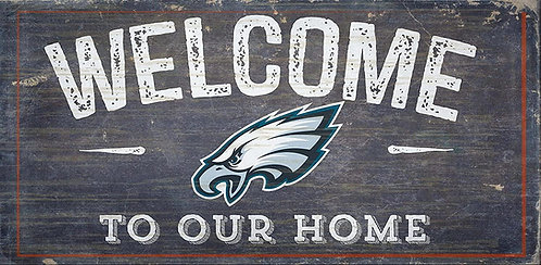 """Eagles """"Welcome To Our Home"""" Sign"""
