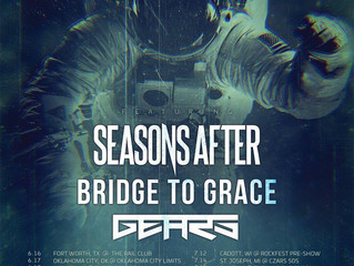 THE LOST IN SPACE TOUR w/GEARS, SEASONS AFTER & BRIDGE TO GRACE