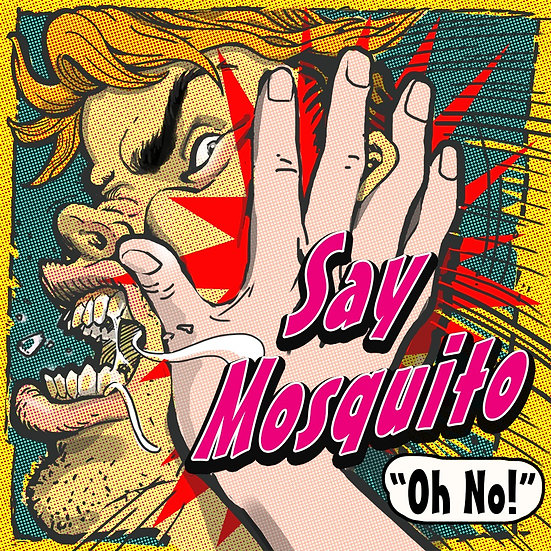 """Say Mosquito 