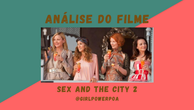 Análise Sex and The City 2
