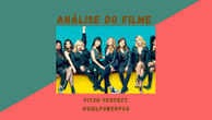 Análise Pitch Perfect