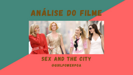 Análise Sex and The City - O Filme