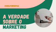 A verdade sobre o Marketing