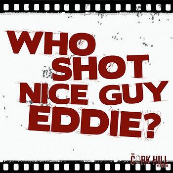 WHO SHOT NICE GUY EDDIE COER 2.jpg