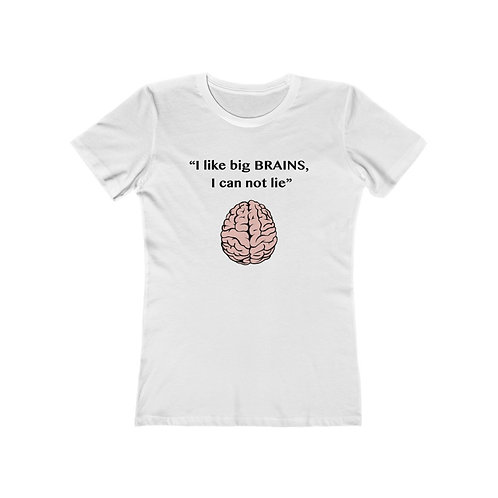 I like big Brains v1 - Black Lettering / Women's The Boyfriend Tee