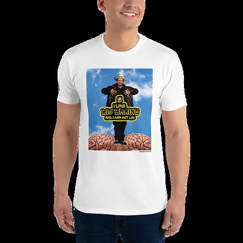 """Customize: """"I Like Big Brains"""" - Short Sleeve T-shirt"""