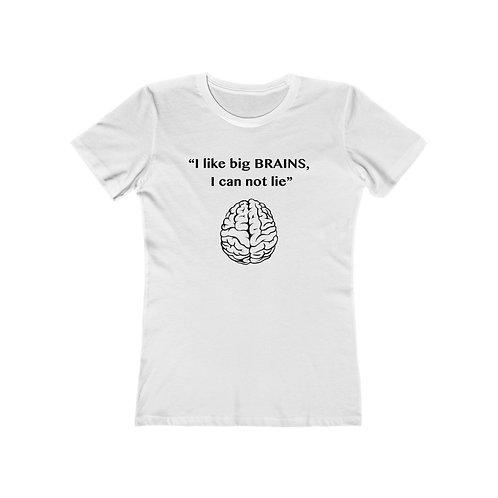 I like big Brains v2 - Black Lettering / Women's The Boyfriend Tee