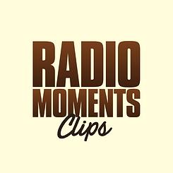 Radio Moments Clips podcast