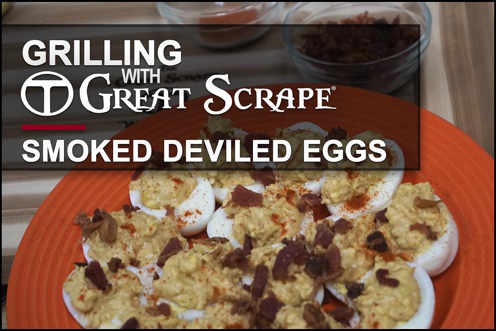 Great Scrape - Smoked Deviled Eggs Recipe