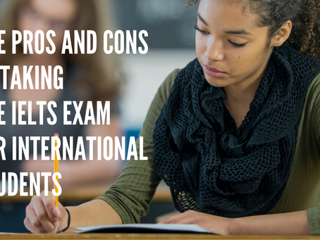 The Pros and Cons of Taking the IELTS Exam for International Students