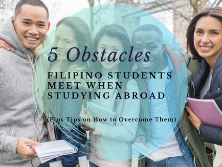 5 Obstacles Filipino Students Meet When Studying Abroad (Plus Tips on How to Overcome Them)