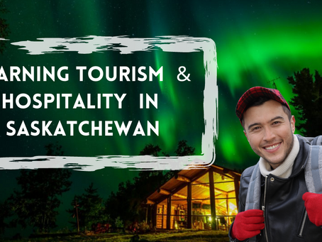 Learning Tourism and Hospitality in Saskatchewan