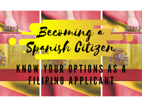 Becoming a Spanish Citizen: Know Your Options as a Filipino Applicant