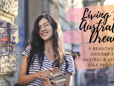 Living the Australian Dream: 5 Reasons to Choose the Australia Student Visa Program