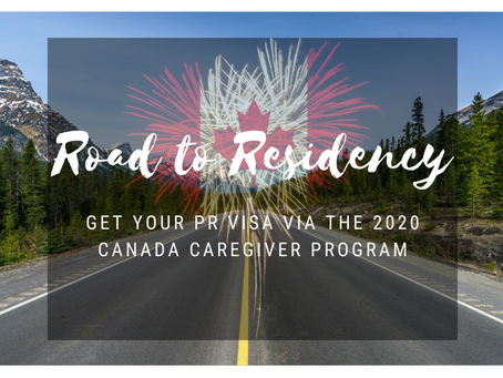 Road to Residency: Get Your PR Visa via the 2020 Canada Caregiver Program