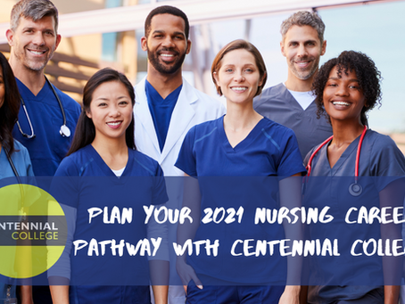 Plan Your 2021 Nursing Career Pathway With Centennial College