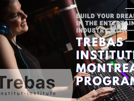 Build Your Dream in the Entertainment Industry With Trebas Institute Montreal Programs