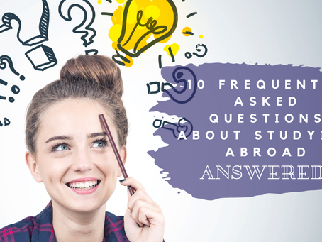 10 Frequently Asked Questions About Studying Abroad Answered!