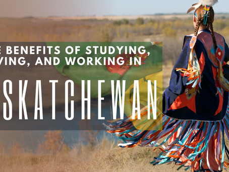 The Benefits of Studying, Living, and Working in Saskatchewan