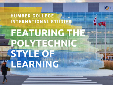Humber College International Studies: Featuring the Polytechnic Style of Learning