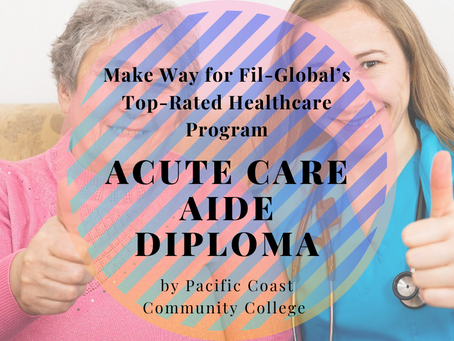 Make Way for Fil-Global's Top-Rated Healthcare Program: Acute Care Aide Diploma by PCCC