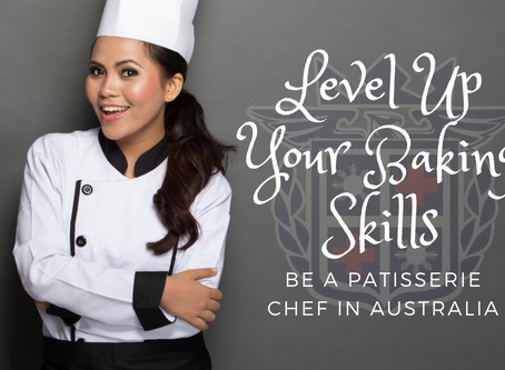Level Up Your Baking Skills - Be a Patisserie Chef in Australia