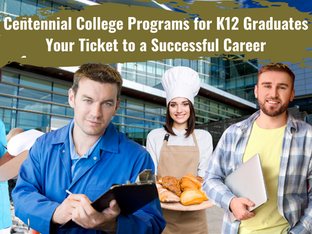 Centennial College Programs for K12 Graduates – Your Ticket to a Successful Career