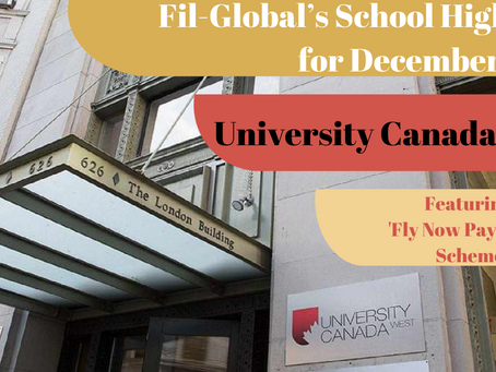 Fil-Global's School Highlight for December 2020: University Canada West (Feat. Fly Now Pay Later)
