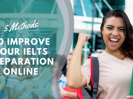 5 Methods to Improve Your IELTS Preparation Online