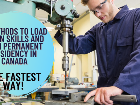 3 Methods to Load Up on Skills and Gain Permanent Residency in Canada - The Fastest Way!