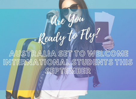 Are You Ready to Fly? Australia Set to Welcome International Students This September