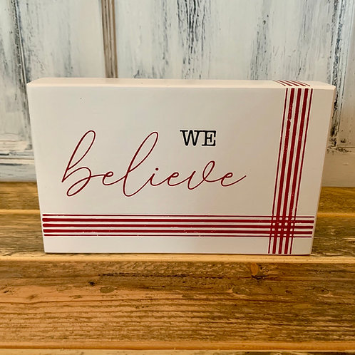 Believe stripe box sign