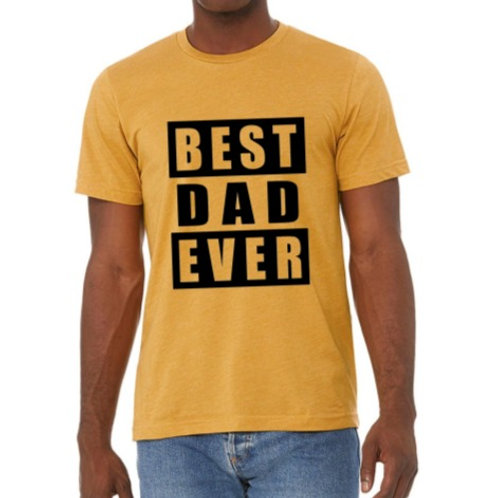 BEST DAD EVER - Premium - Mustard - Crewneck T Shirt
