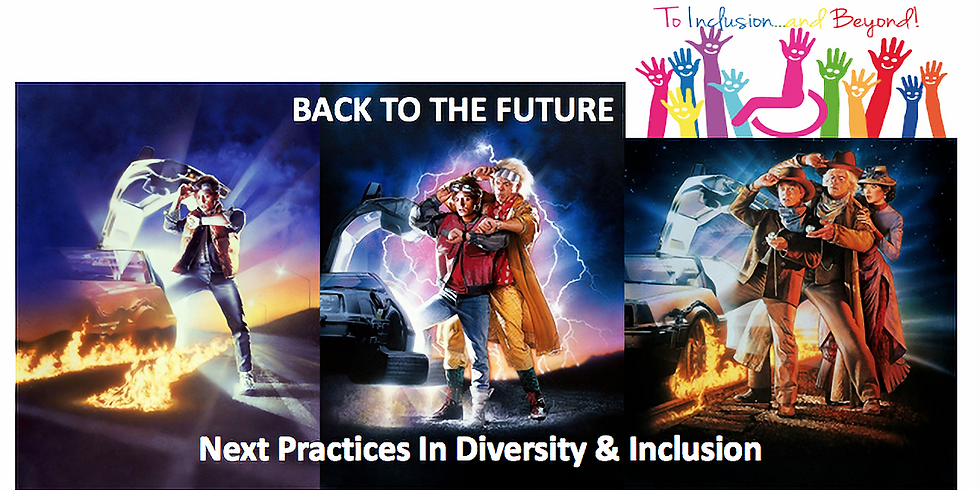 Back To The Future: Next Practices in Diversity & Inclusion