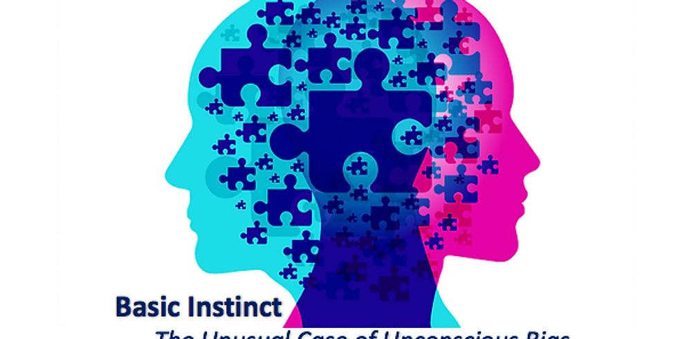 Basic Instinct: The Unusual Case of Unconscious Bias