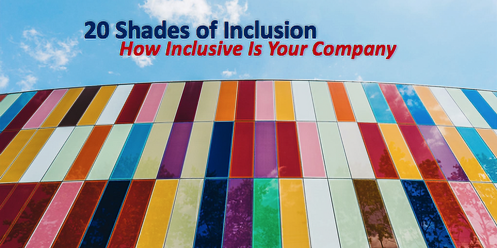 20 Shades Of Inclusion: How Inclusive Is Your Company