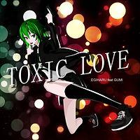 gumi - toxic love.jpg