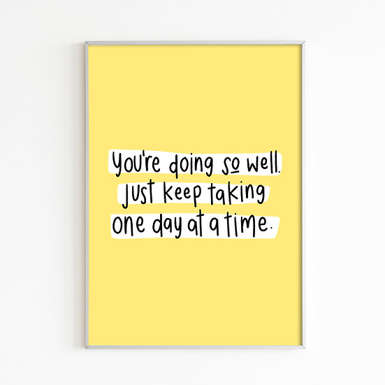 One Day At A Time Print