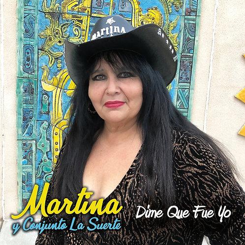 Dime Que Fui Yo | Martina y Conjunto La Suerte